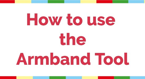 How to Use the Armband Tool