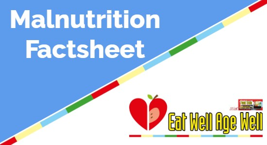 Eat Well Age Well Malnutrition Factsheet