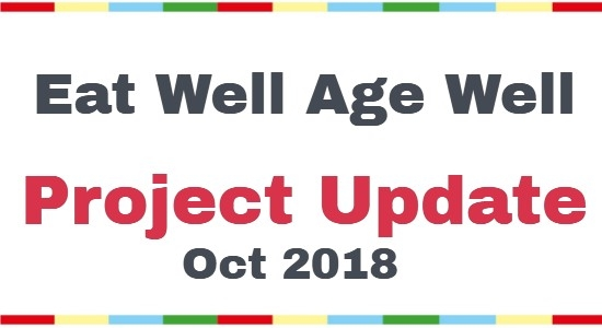 Eat Well Age Well Project Update Oct 2018